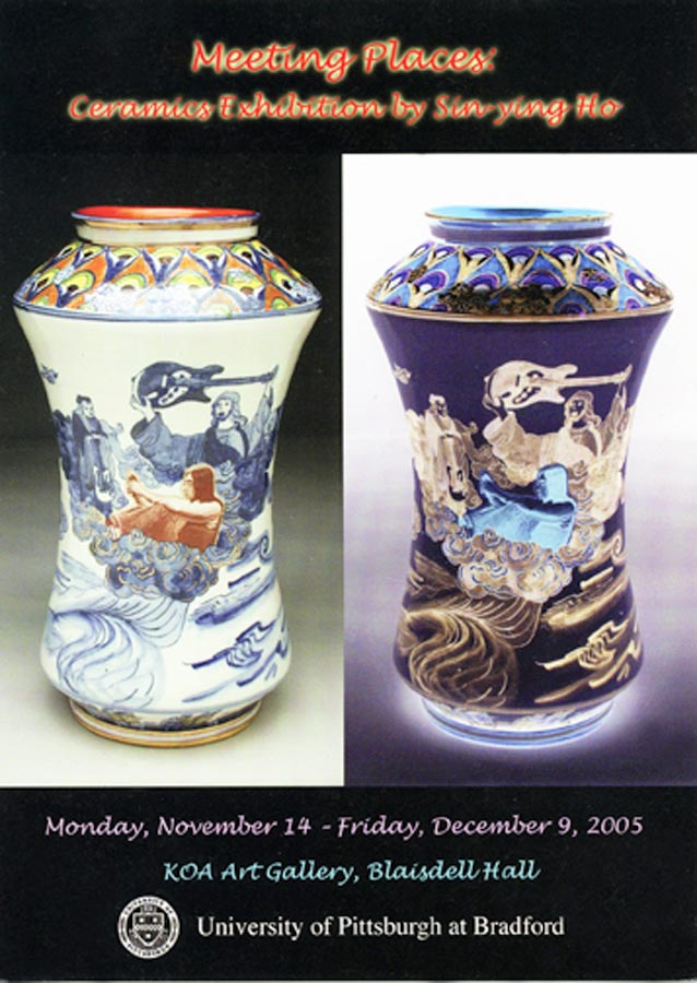 """Exhibition Card for """"Meeting Places: Ceramics Exhibition by Sin Ying Ho"""" KOA Art Gallery, University of Pittsburgh at Bradford,  2005"""
